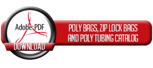 Poly Bags Zip Lock Bags and Poly Tubing Catalog